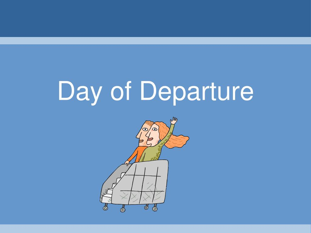 Day of Departure
