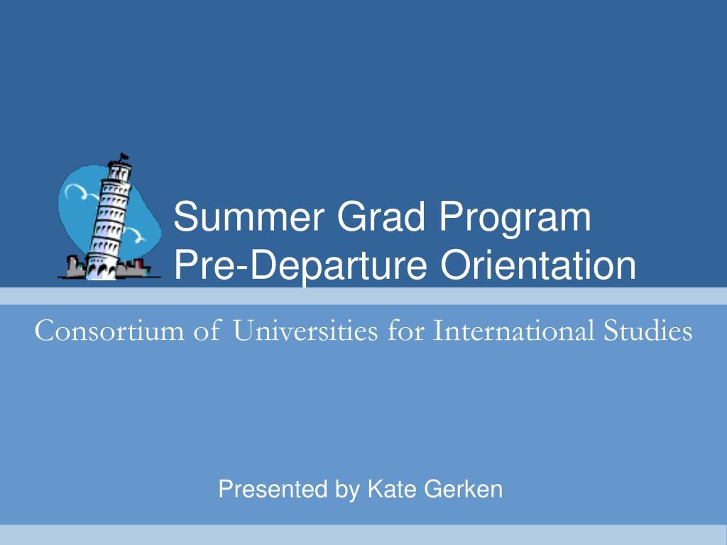 Summer Grad ProgramPre-Departure Orientation