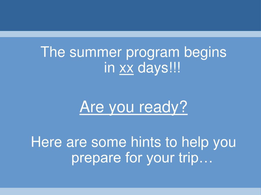 The summer program begins           in