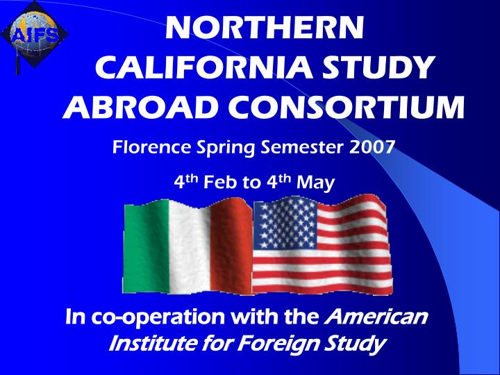 NORTHERN CALIFORNIA STUDY ABROAD CONSORTIUM