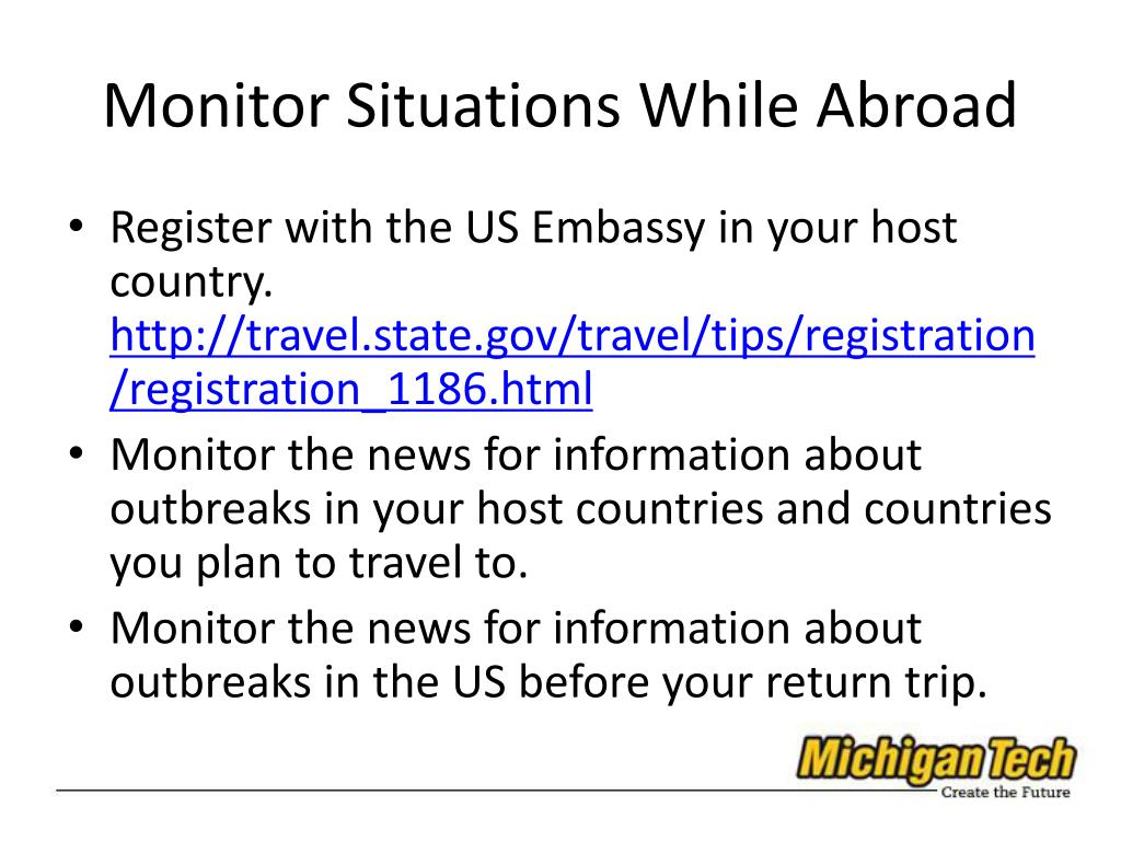 Monitor Situations While Abroad