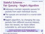 stateful schemes fair queuing nagle s algorithm