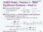 vlred model theorem 3 nash equilibrium existence proof 1