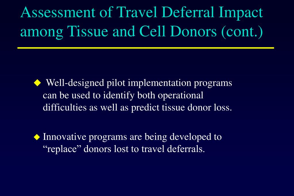 Assessment of Travel Deferral Impact among Tissue and Cell Donors (cont.)