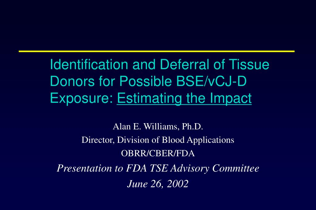 Identification and Deferral of Tissue Donors for Possible BSE/vCJ-D Exposure:
