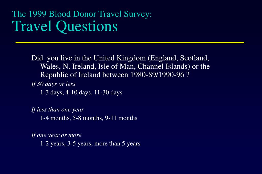 The 1999 Blood Donor Travel Survey: