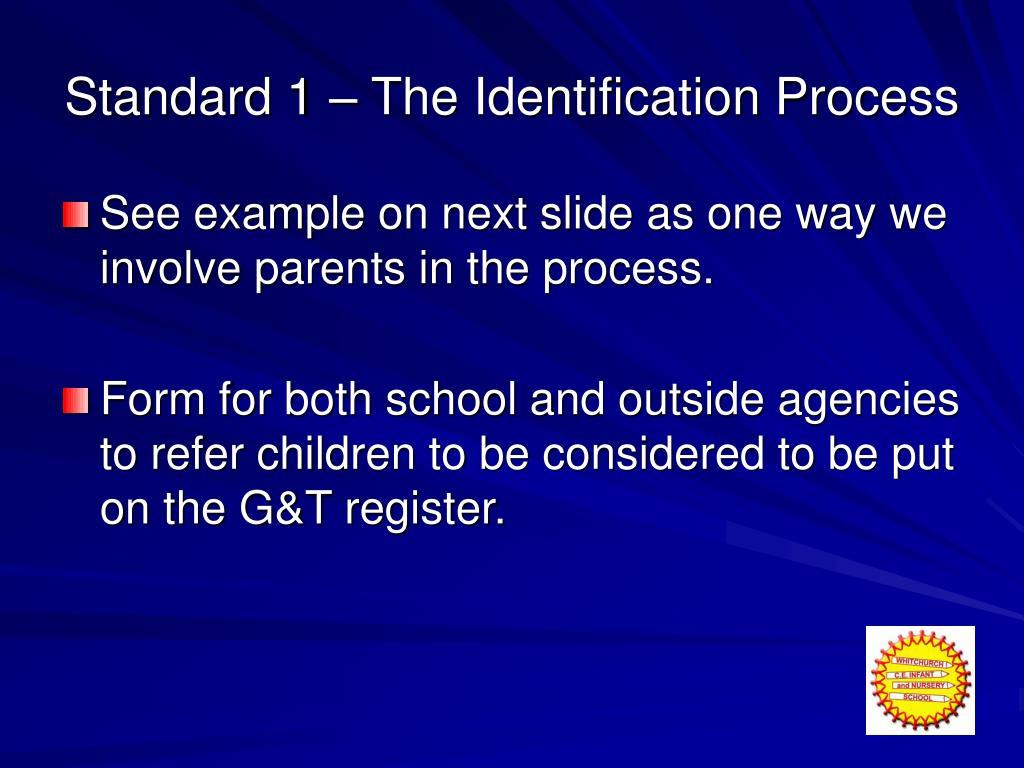 Standard 1 – The Identification Process