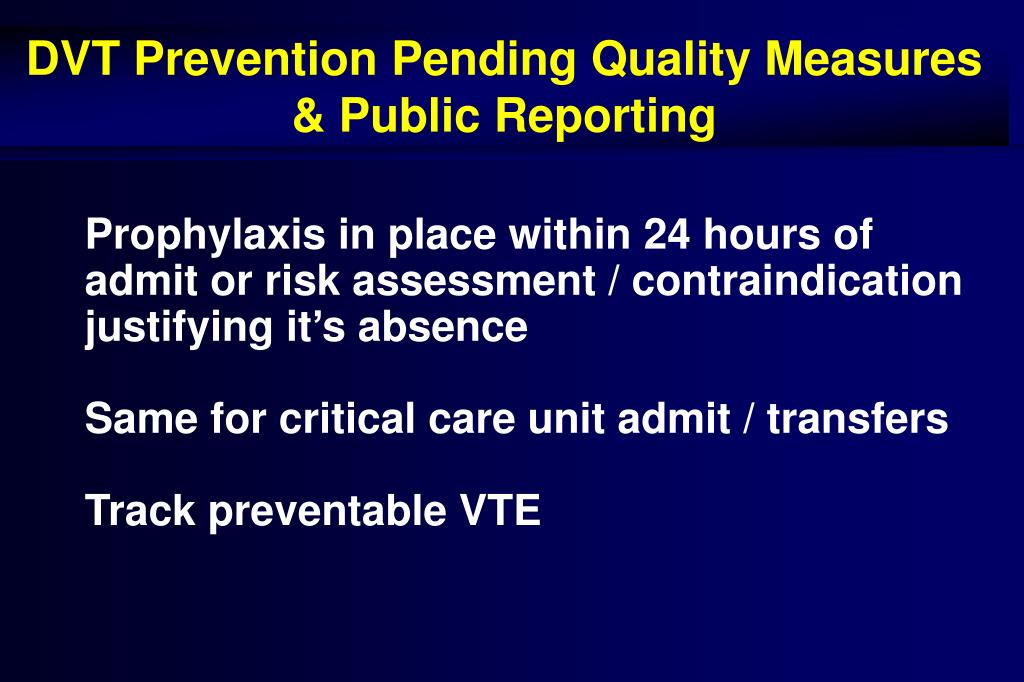 DVT Prevention Pending Quality Measures & Public Reporting