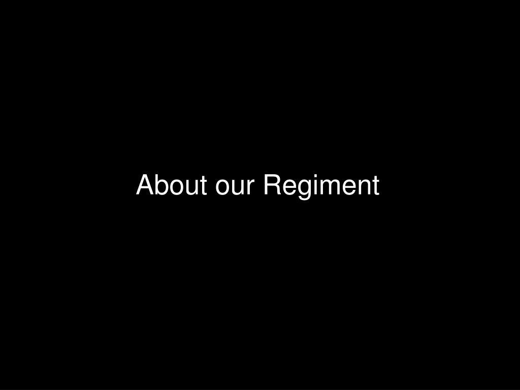 About our Regiment