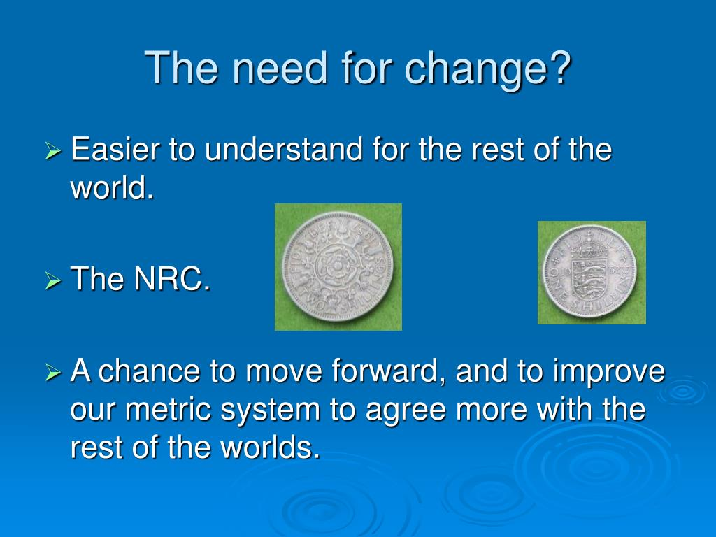The need for change?
