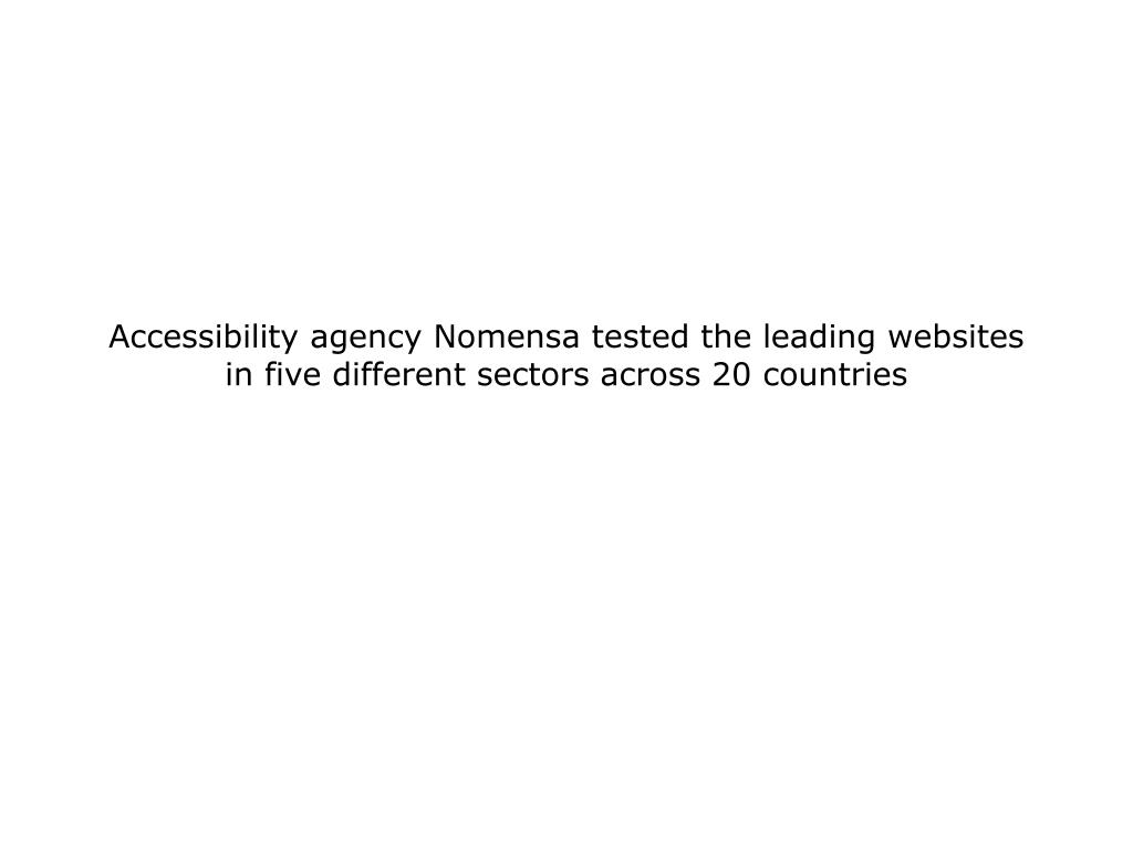 Accessibility agency Nomensa tested the leading websites in five different sectors across 20 countries