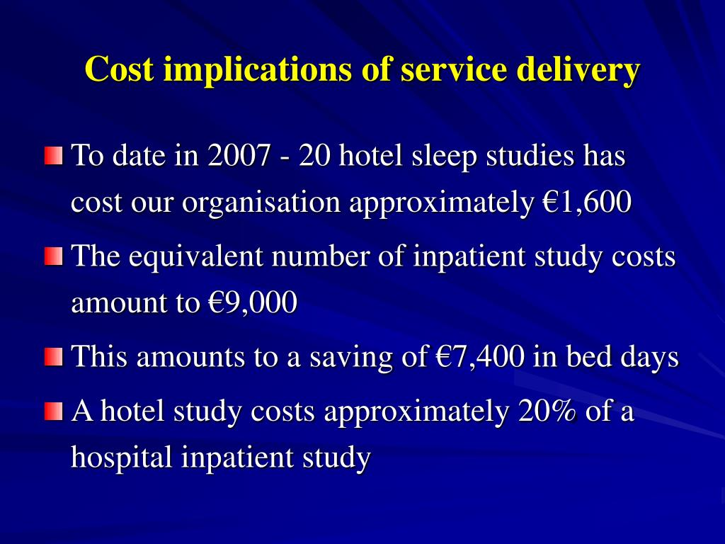 Cost implications of service delivery