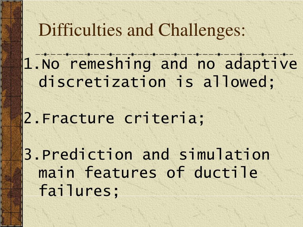 Difficulties and Challenges: