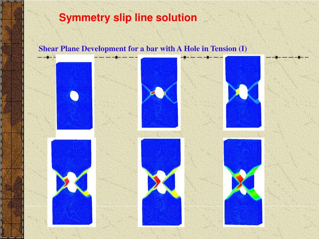 Symmetry slip line solution
