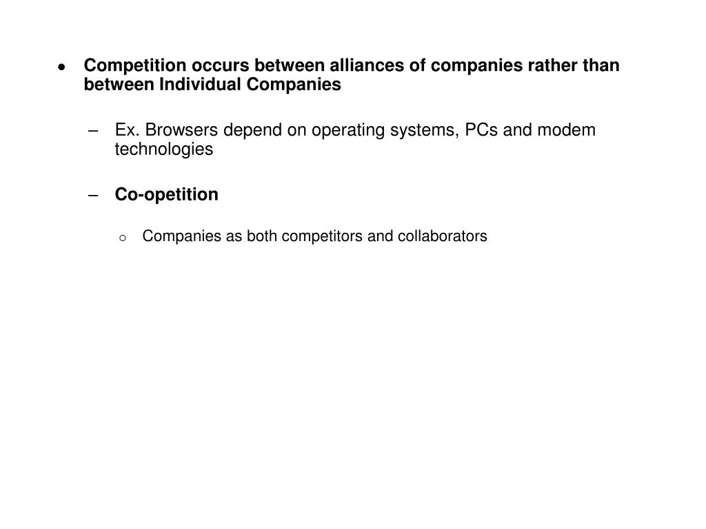 Competition occurs between alliances of companies rather than between Individual Companies