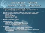 retail industry wal mart strategy for brazil about brazil