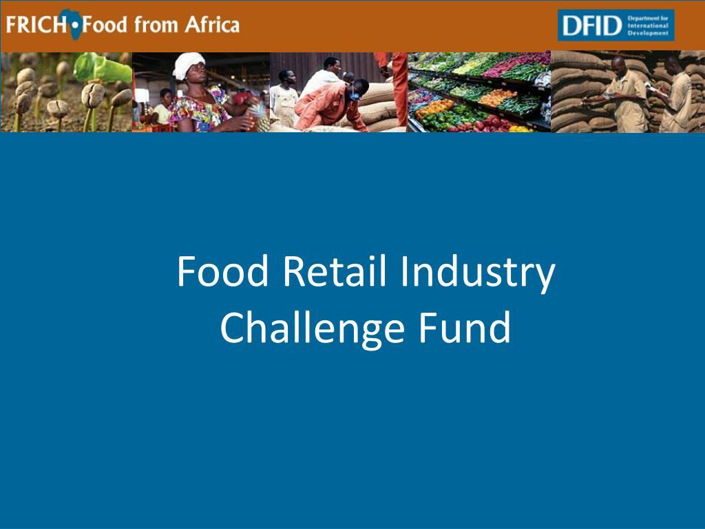 Food Retail Industry Challenge Fund
