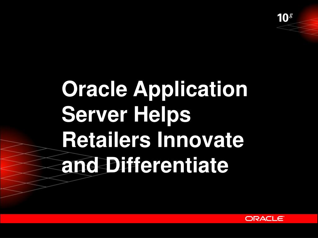 Oracle Application Server Helps Retailers Innovate and Differentiate