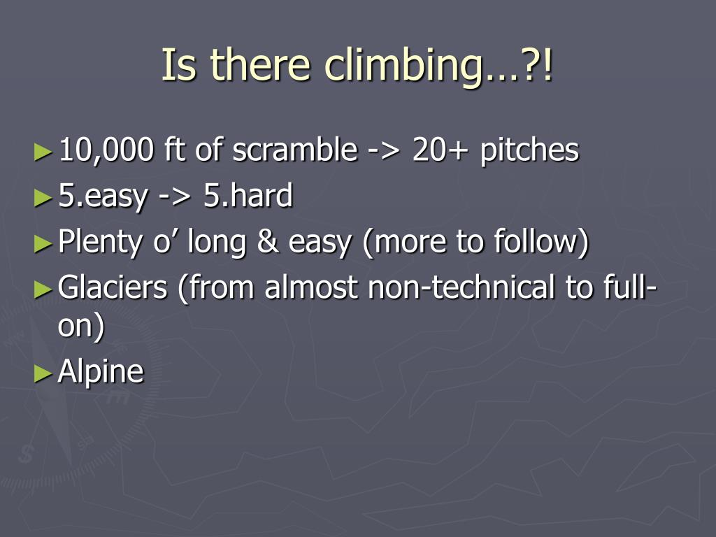 Is there climbing…?!