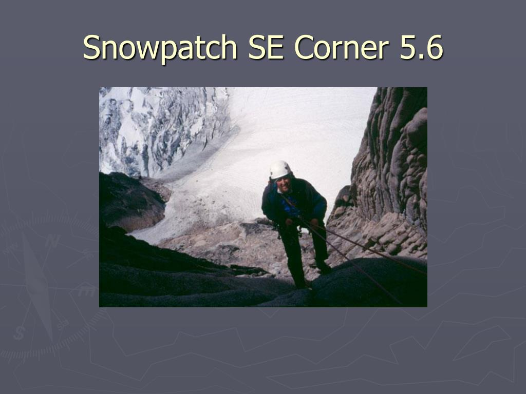Snowpatch SE Corner 5.6