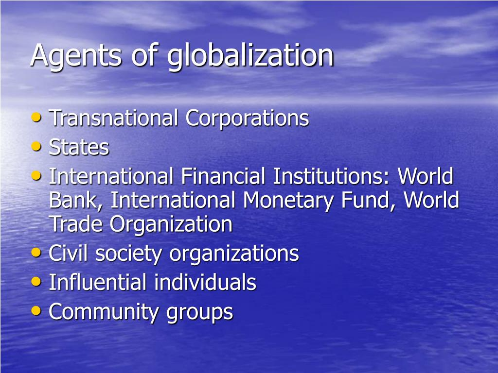 Agents of globalization
