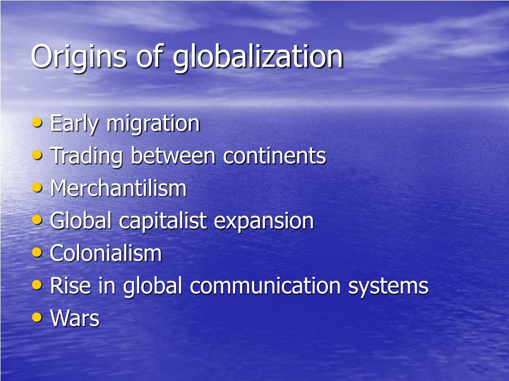 Origins of globalization