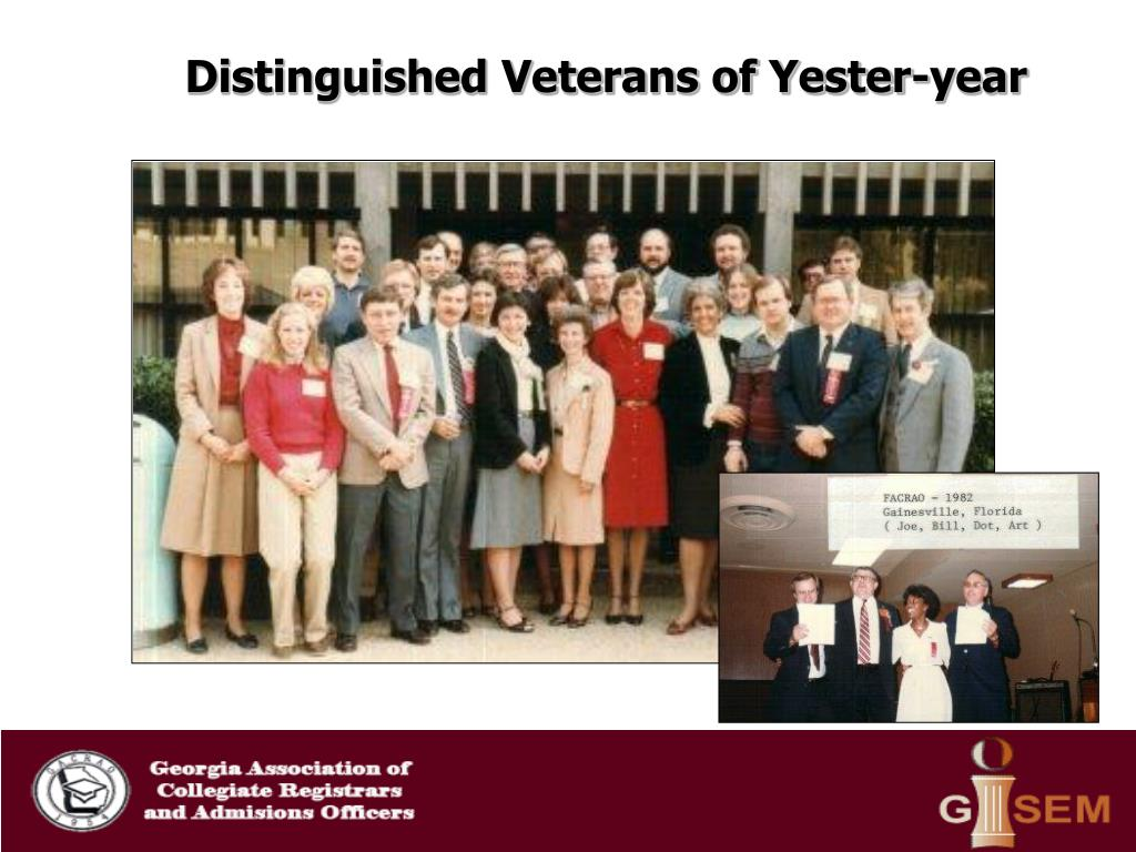 Distinguished Veterans of Yester-year