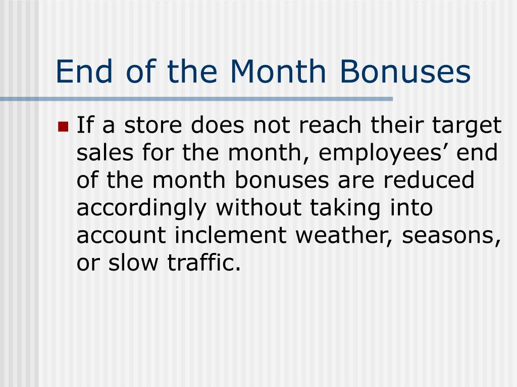 End of the Month Bonuses