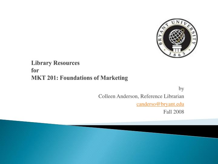 Library resources for mkt 201 foundations of marketing