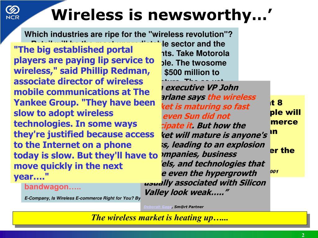 Wireless is newsworthy…'