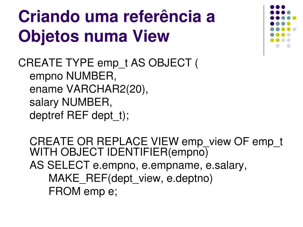 Criando uma referência a Objetos numa View