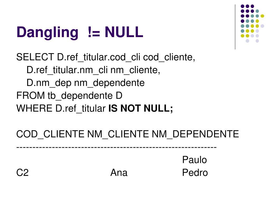 Dangling  != NULL