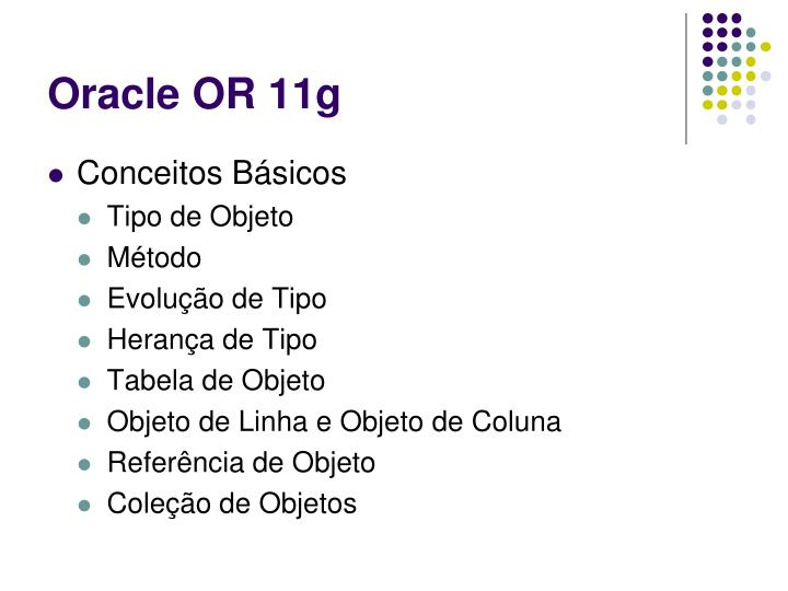Oracle or 11g3