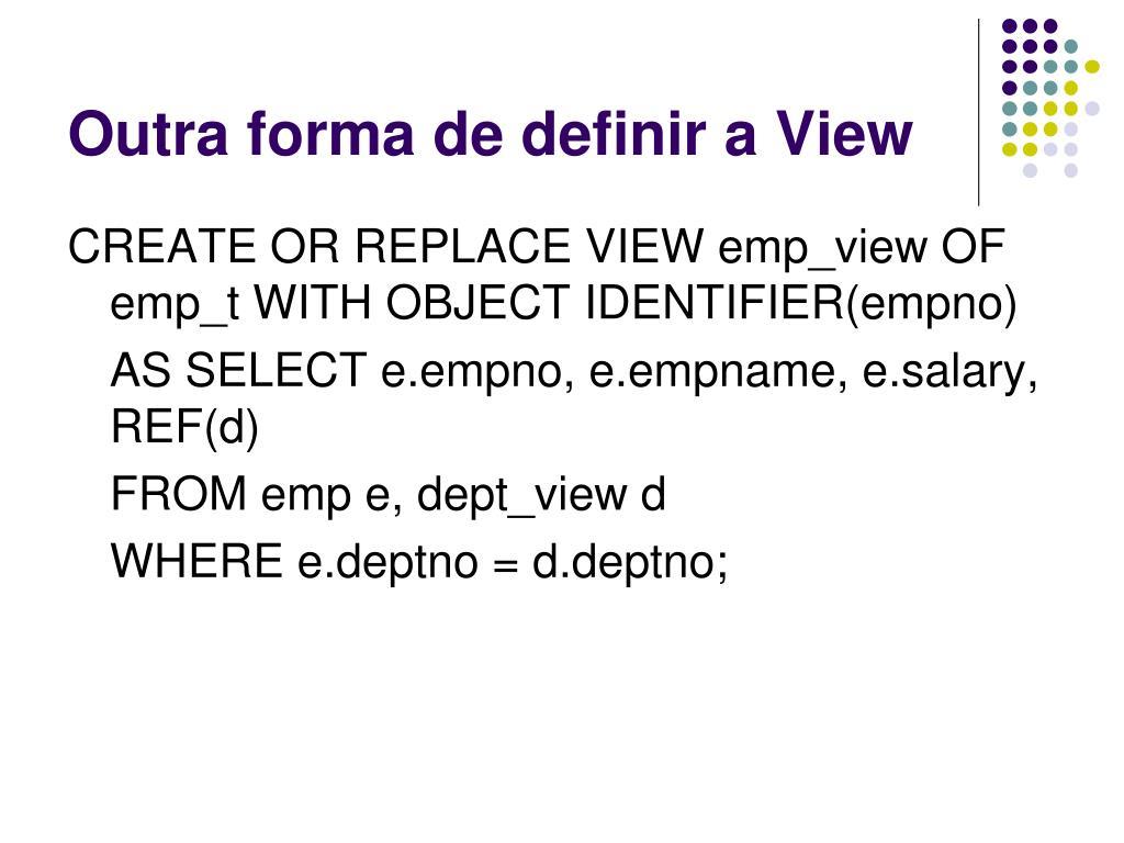 Outra forma de definir a View
