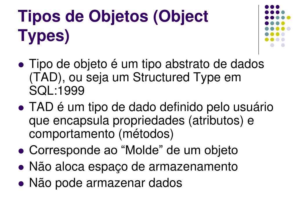 Tipos de Objetos (Object Types)