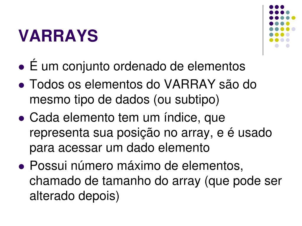 VARRAYS
