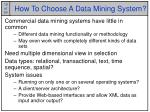 how to choose a data mining system