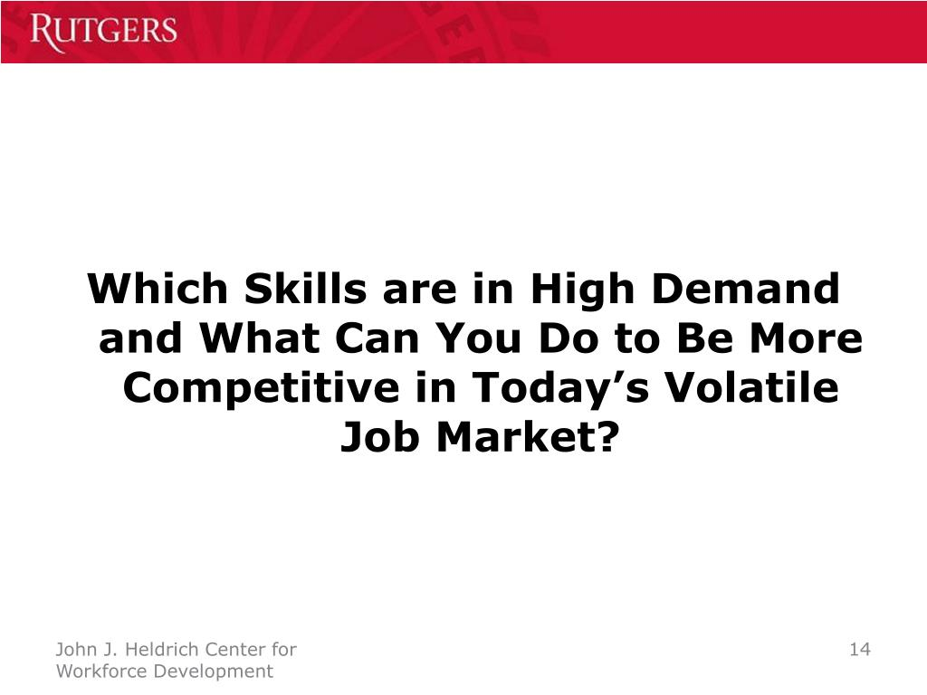 Which Skills are in High Demand and What Can You Do to Be More Competitive in Today's Volatile Job Market?