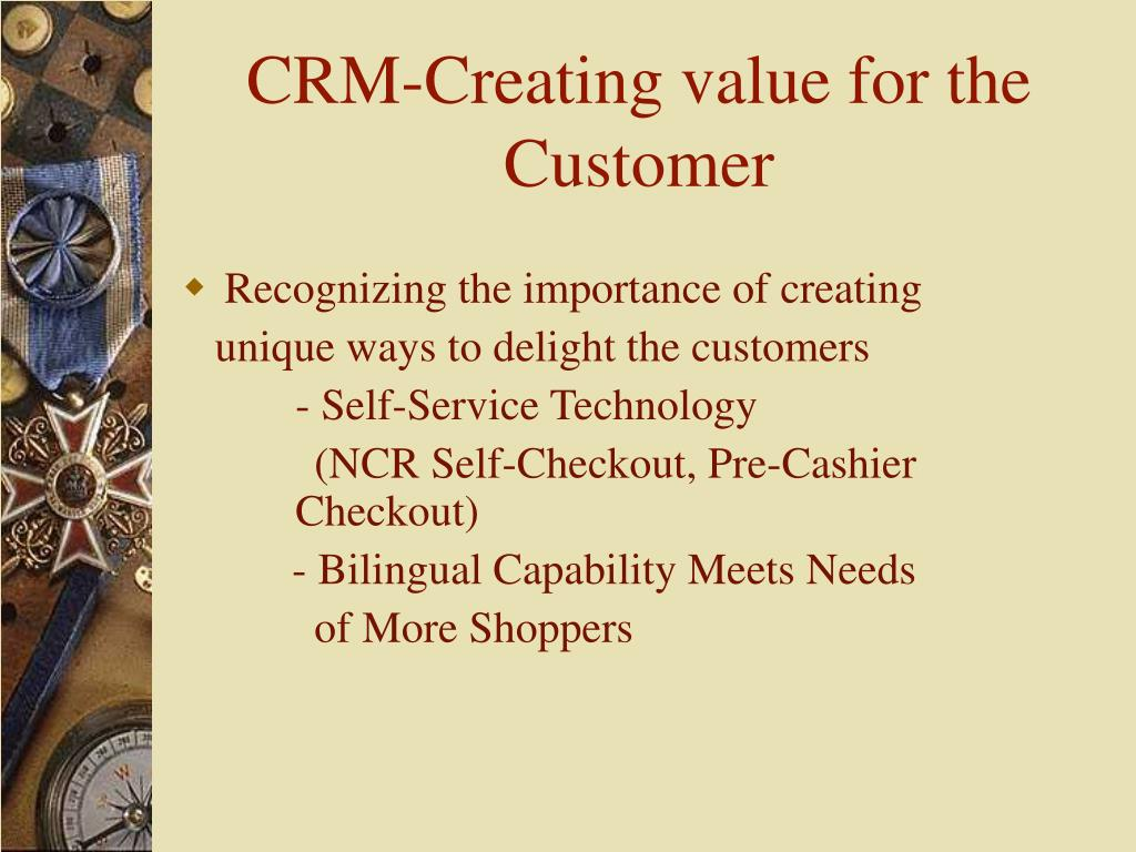 CRM-Creating value for the Customer