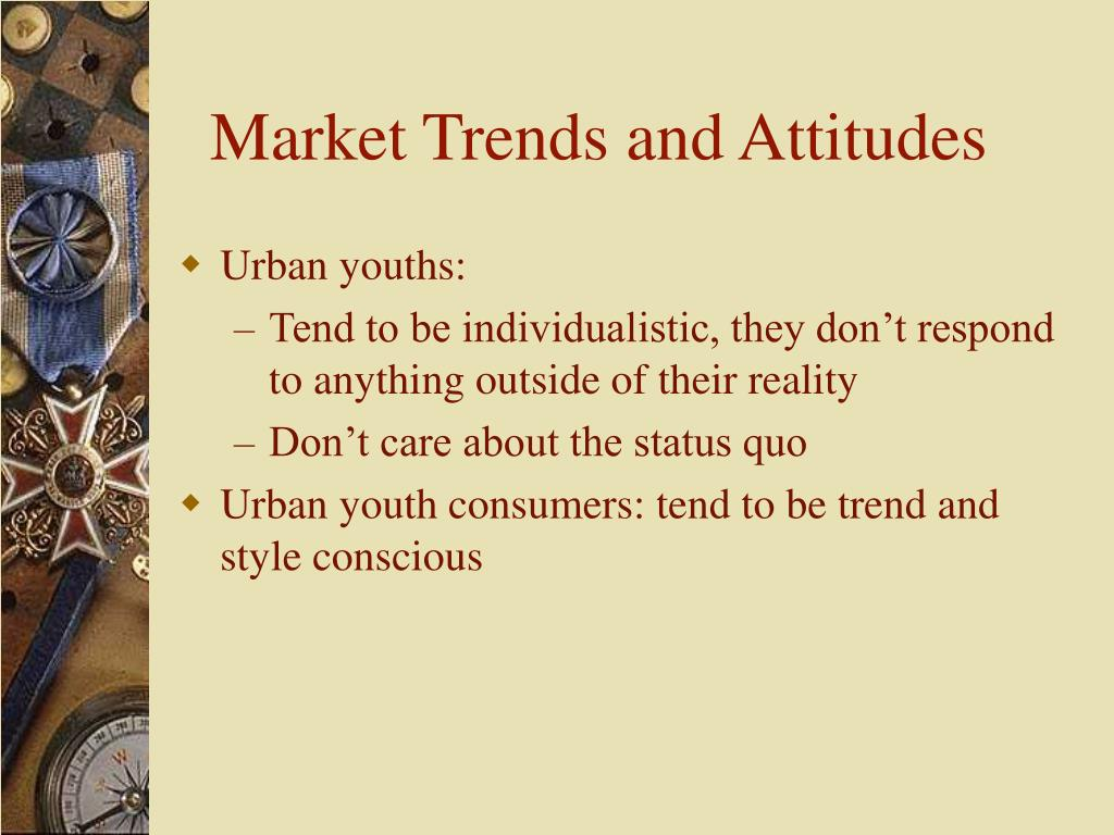 Market Trends and Attitudes