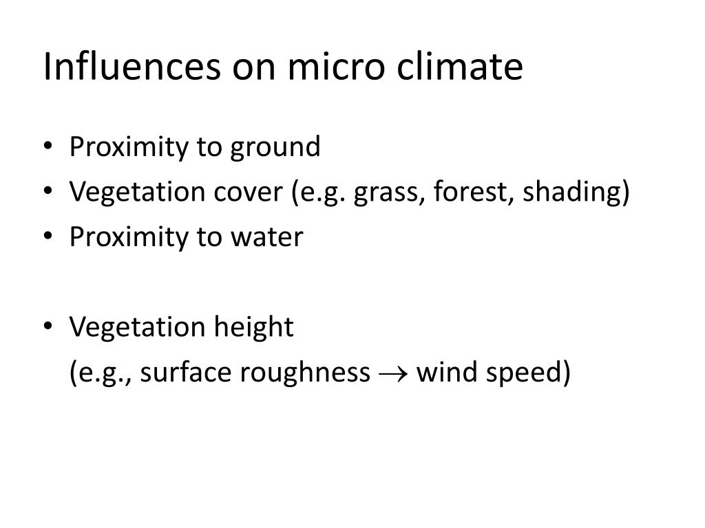 Influences on micro climate