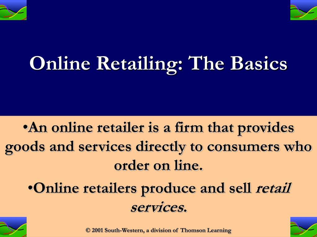 Online Retailing: The Basics