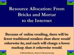 resource allocation from bricks and mortar to the internet14