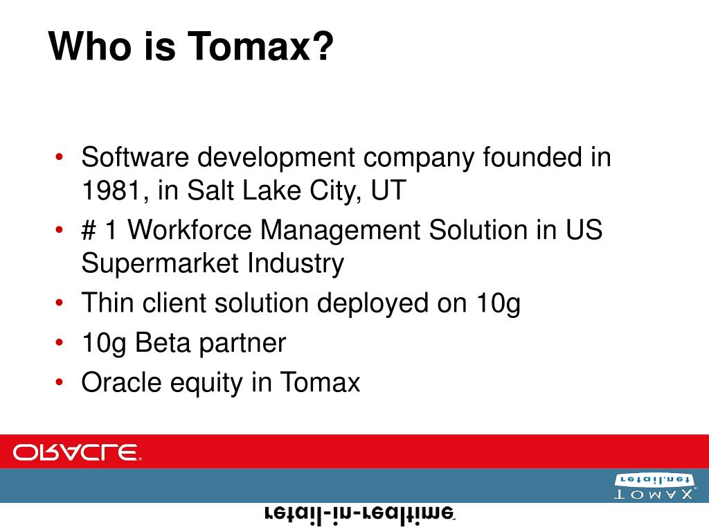 Who is Tomax?