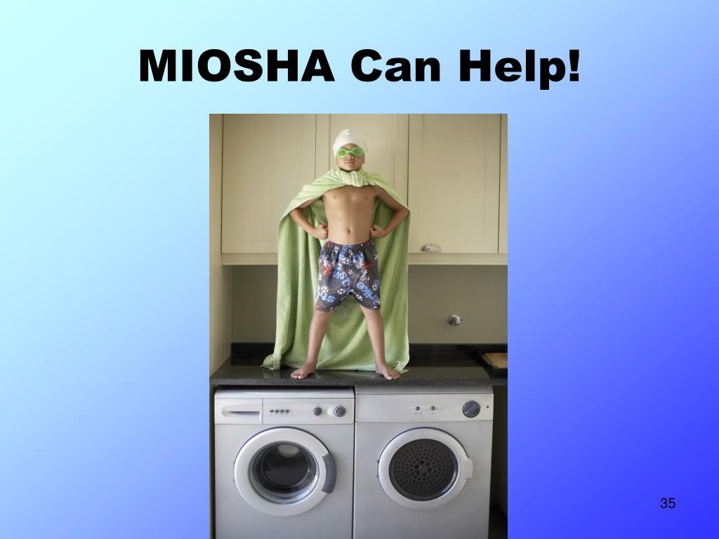 MIOSHA Can Help!