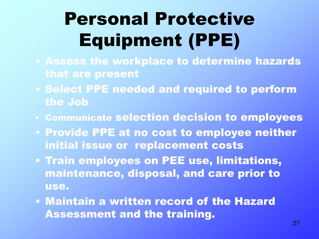 Assess the workplace to determine hazards that are present