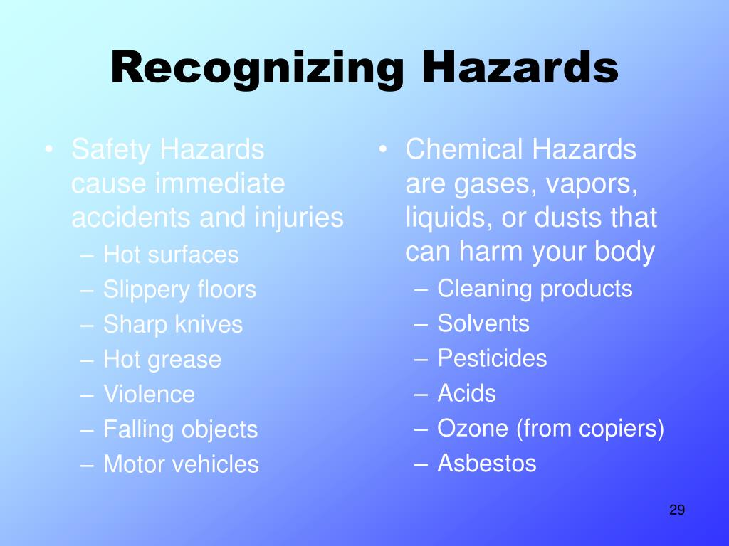 Safety Hazards  cause immediate accidents and injuries