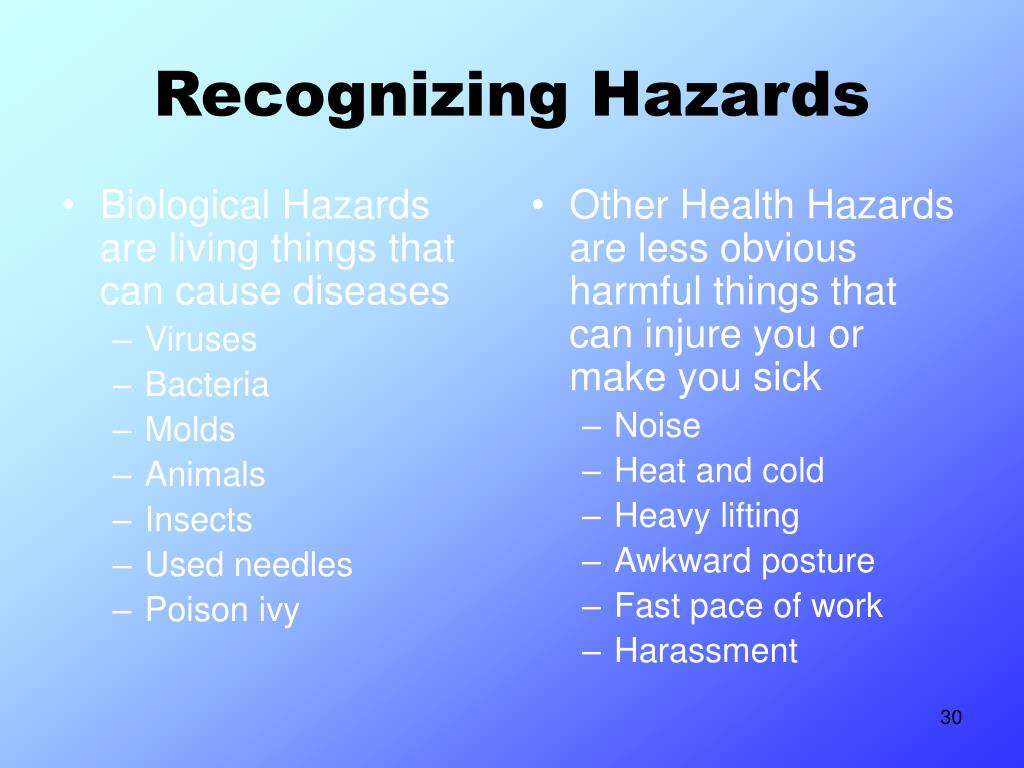 Biological Hazards are living things that can cause diseases