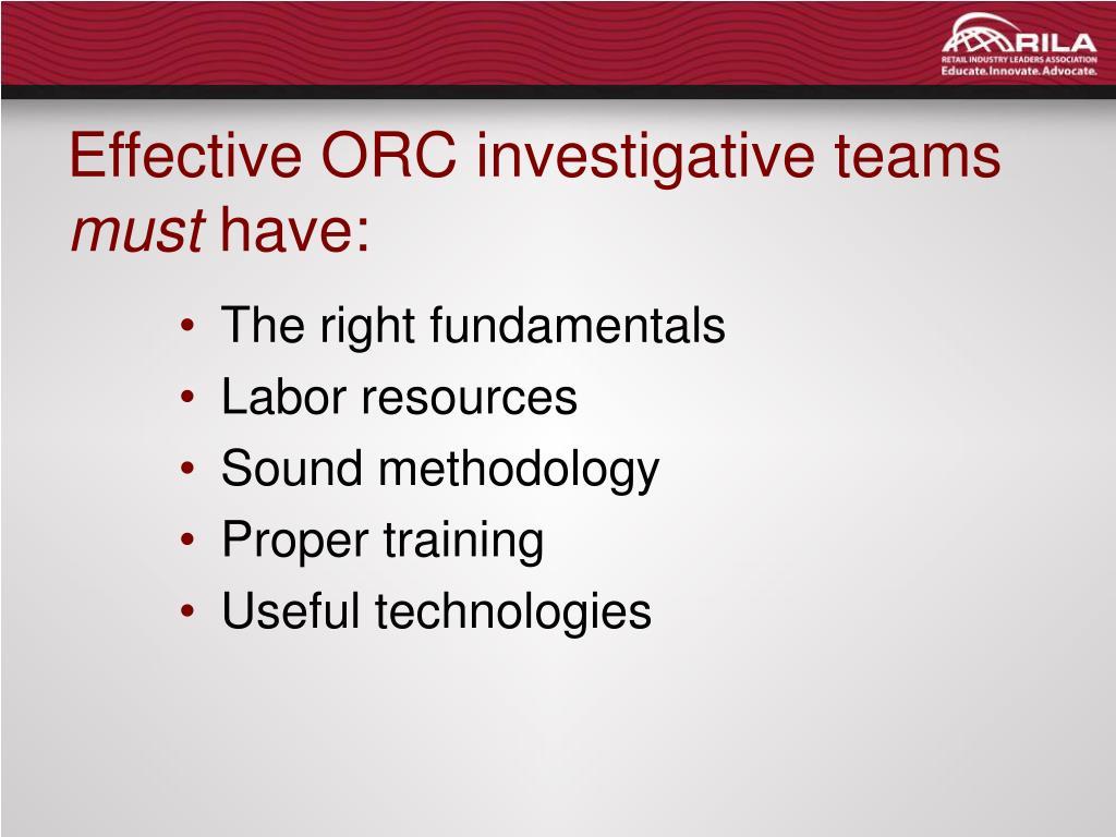 Effective ORC investigative teams