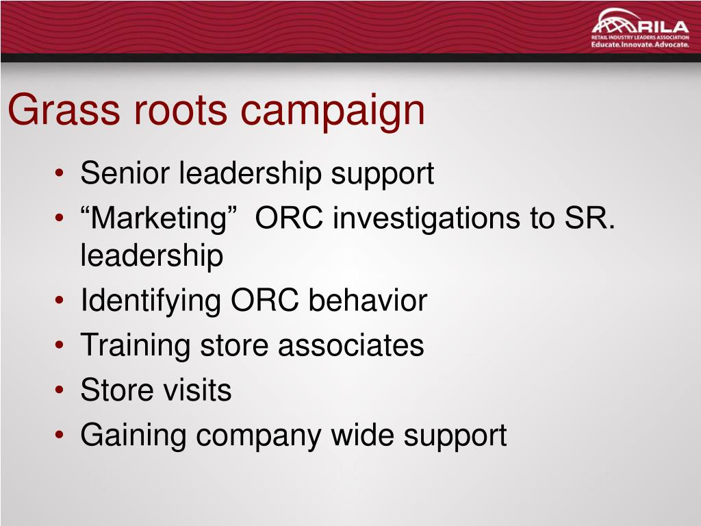 Grass roots campaign